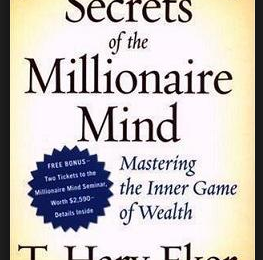 Book Review: Secrets of The Millionaire Mind by T. Harv Eker