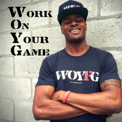 Work On Your Game Podcast Dre Baldwin