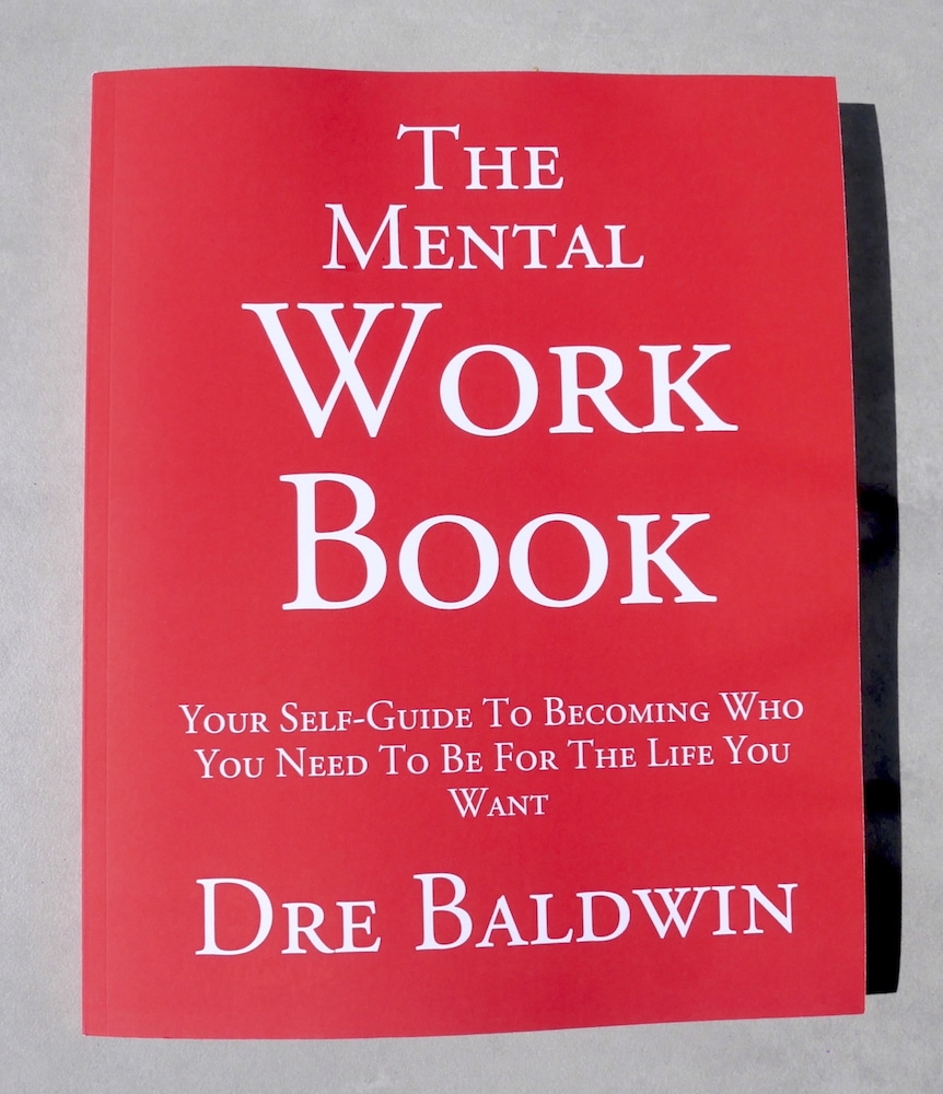 The Mental Workbook Dre Baldwin DreAllDay.com