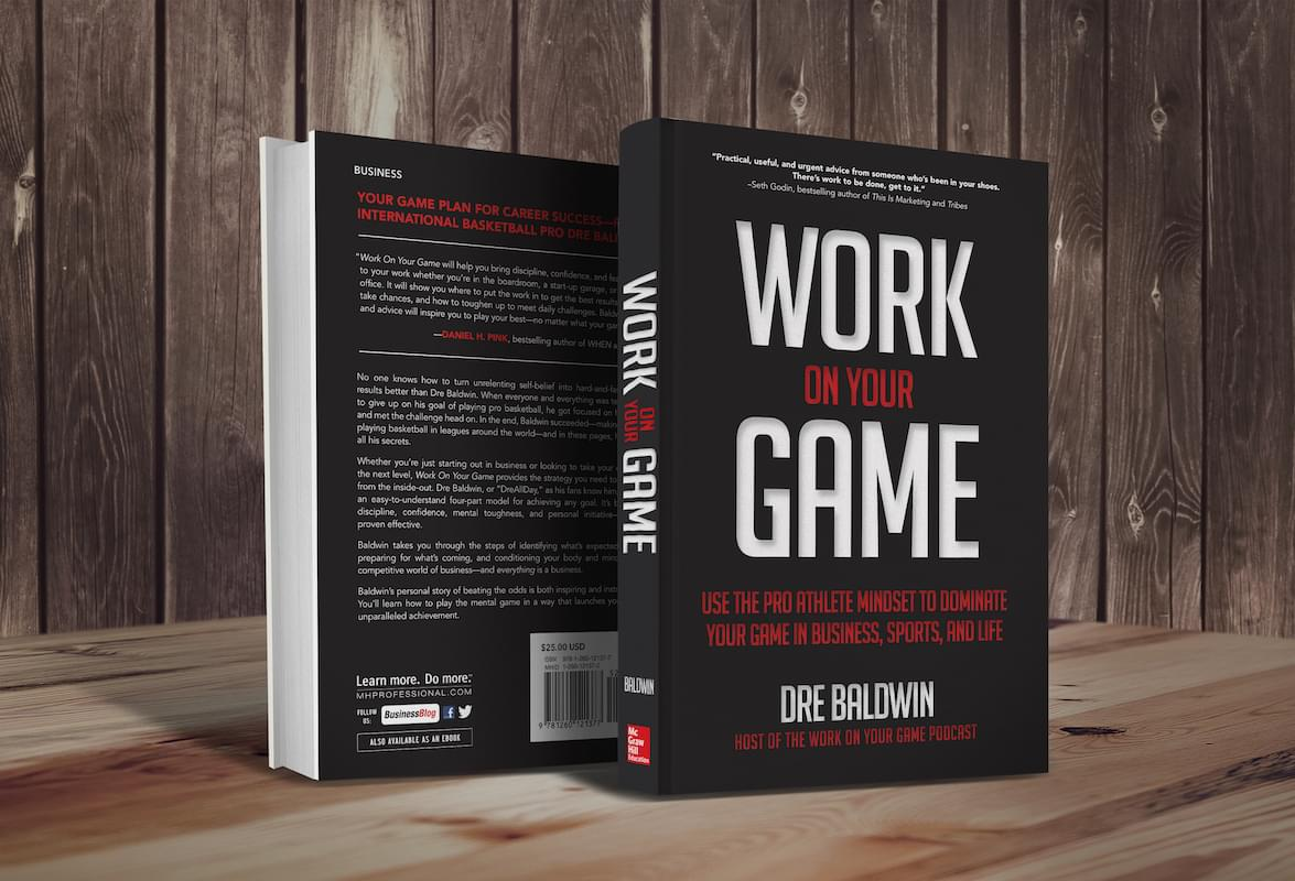 Work On Your Game: The Book Dre Baldwin DreAllDay.com