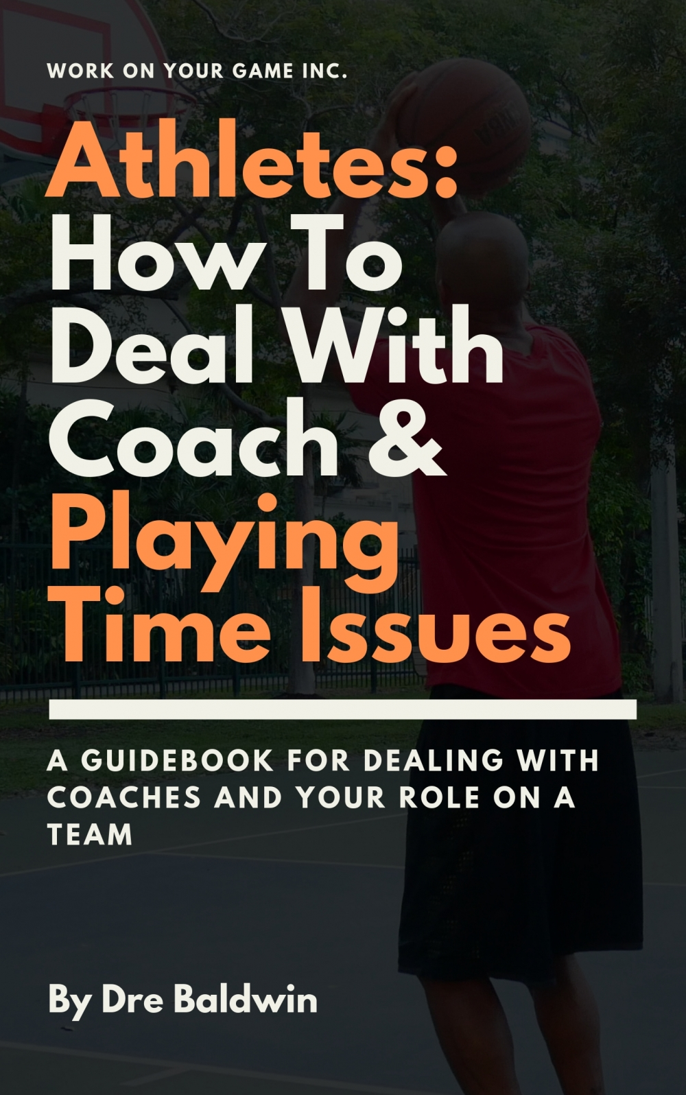 Athletes_ How To Deal With Coach & Playing Time Issues Dre Baldwin DreAllDay.com