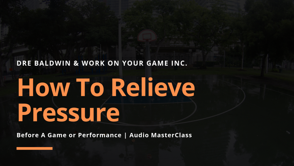 #23 How To Relieve Pressure Before A Game or Performance Dre Baldwin DreAllDay.com