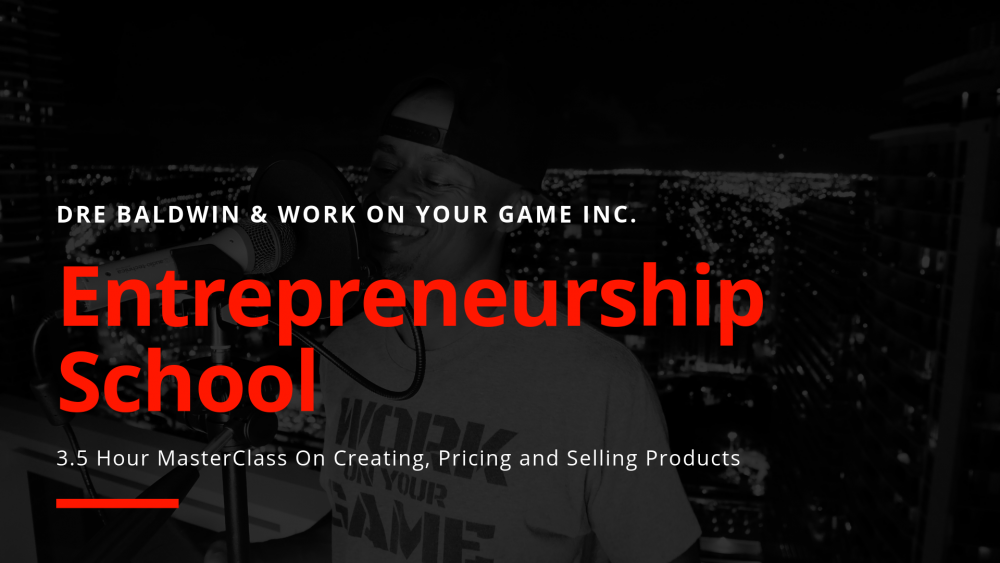 entrepreneurship school audio course Dre Baldwin DreAllDay.com