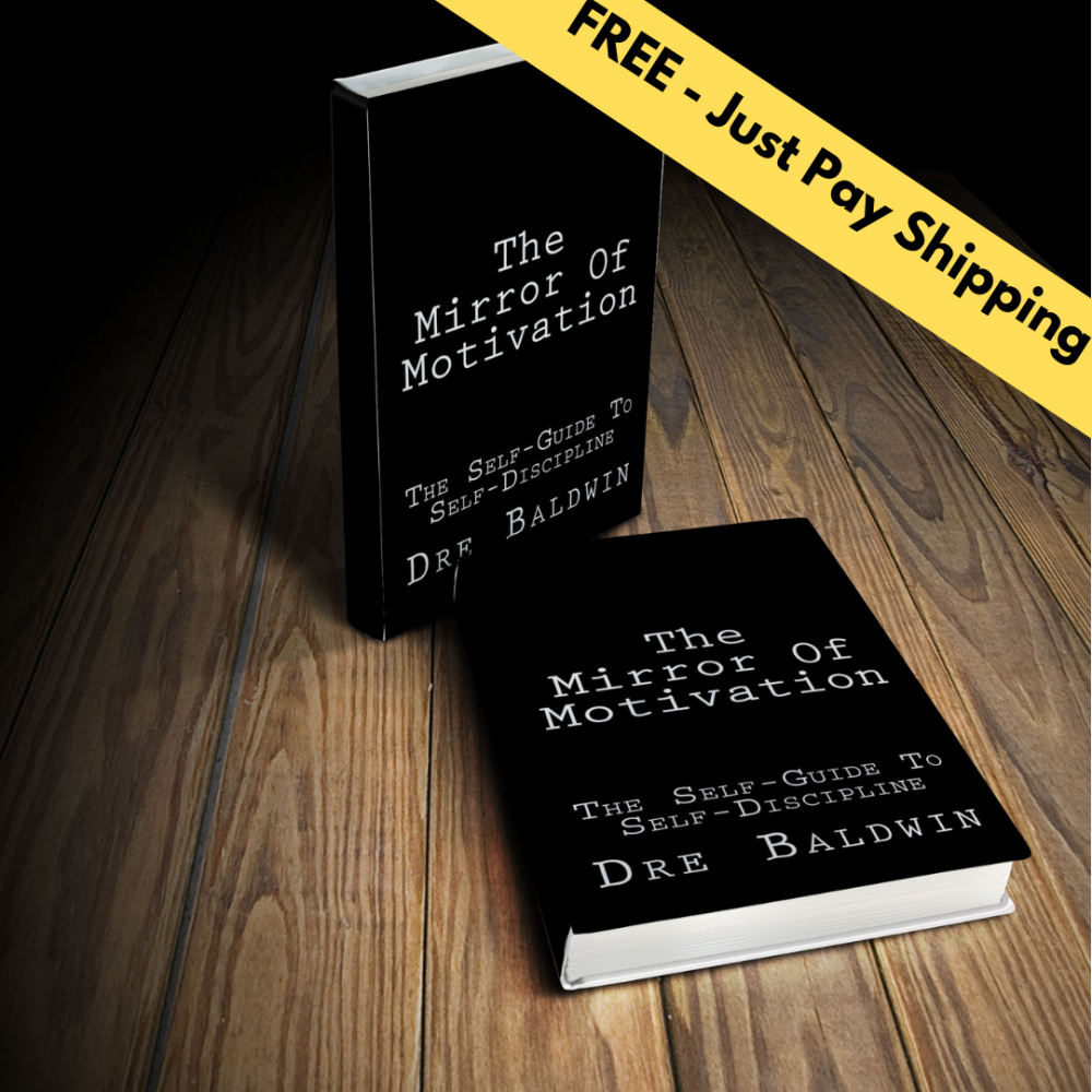 The Mirror Of Motivation FREE - Just Pay Shipping Dre Baldwin DreAllDay.com
